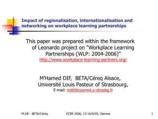 Impact of  regionalisation, internationalisation and networking on workplace learning partnerships