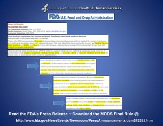 Read the FDA�s Press Release + Download the MDDS Final Rule @