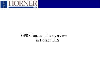 GPRS functionality overview  	     in Horner OCS