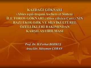 Prof. Dr. H.Ferhat BOZKUŞ                       Araş.Gör. Süleyman ÇOBAN