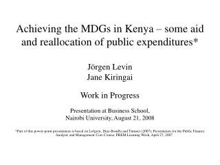 Achieving the MDGs in Kenya – some aid and reallocation of public expenditures*