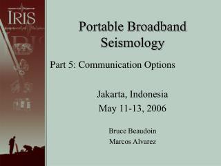 Portable Broadband  Seismology