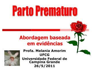 Profa. Melania Amorim UFCG Universidade Federal de Campina Grande 26/5/2011