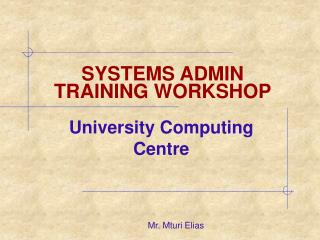 SYSTEMS ADMIN TRAINING WORKSHOP