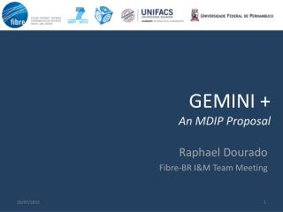 GEMINI + An  MDIP  Proposal