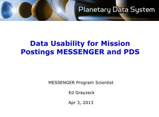 Data Usability for Mission Postings MESSENGER and PDS