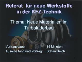 Referat  f r neue Werkstoffe in der KFZ-Technik  Thema: Neue Materialien im Turboladerbau