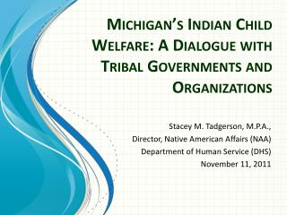 Michigan's Indian Child Welfare: A Dialogue with Tribal Governments and Organizations