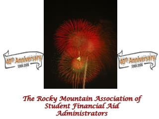 The Rocky Mountain Association of Student Financial Aid Administrators
