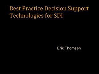 Best Practice Decision Support Technologies for SDI