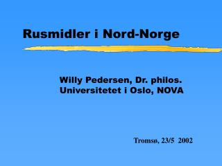 Rusmidler i Nord-Norge