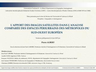 LAPPORT DES IMAGES SATELLITES DANS LANALYSE COMPAR E DES ESPACES P RIURBAINS DES M TROPOLES DU SUD-OUEST EUROP EN