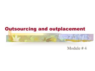Outsourcing and outplacement