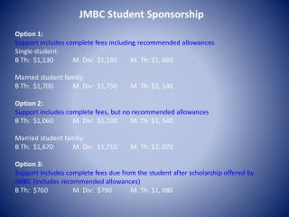 JMBC Student Sponsorship Option 1: Support includes complete fees including recommended allowances