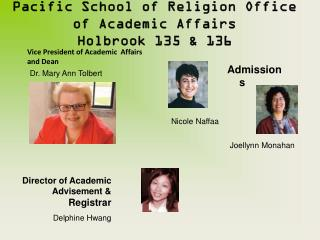 Pacific School of Religion Office of Academic Affairs  Holbrook 135 & 136