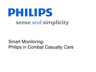 Smart Monitoring: Philips in Combat Casualty Care