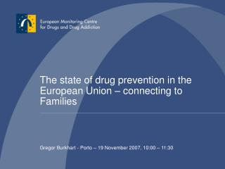 The state of drug prevention in the European Union – connecting to Families