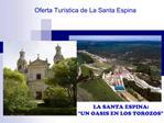 Oferta Tur stica de La Santa Espina