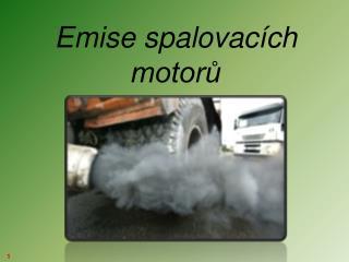 Emise spalovac�ch motor?