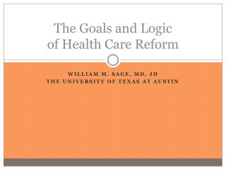 The Goals and Logic of Health Care Reform