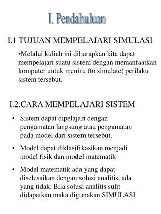 I.1 TUJUAN MEMPELAJARI SIMULASI