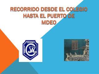 RECORRIDO DESDE EL COLEGIO HASTA EL PUERTO DE MDEO