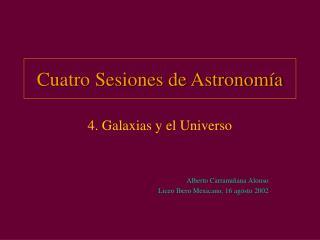 Cuatro Sesiones de Astronom a