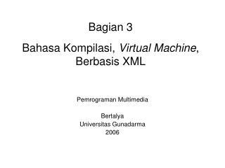 Bagian 3 Bahasa Kompilasi,  Virtual Machine , Berbasis XML