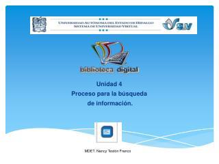 Unidad 4 Proceso  para la  búsqueda de información.