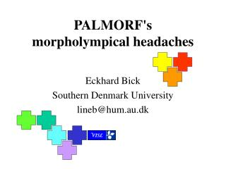 PALMORF's  morpholympical headaches