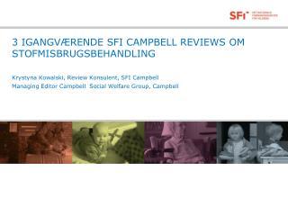 3 IGANGV�RENDE SFI CAMPBELL REVIEWS OM STOFMISBRUGSBEHANDLING
