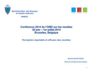 Conférence 2014 de l'OMD sur les recettes 30 juin – 1er juillet  2014  Bruxelles, Belgique