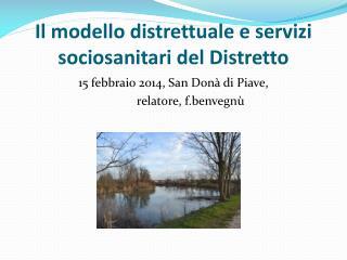 Il modello  distrettuale e servizi sociosanitari del Distretto