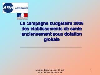 La campagne budgétaire 2006 des établissements de santé anciennement sous dotation globale