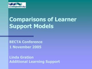 Comparisons of Learner Support Models