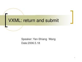 VXML: return and submit