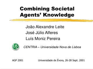 Combining Societal Agents' Knowledge