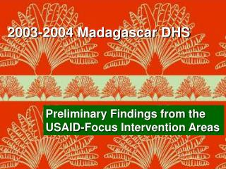 Preliminary Findings from the USAID-Focus Intervention Areas