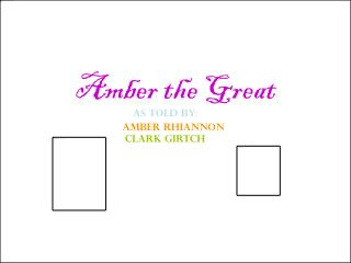 Amber the Great