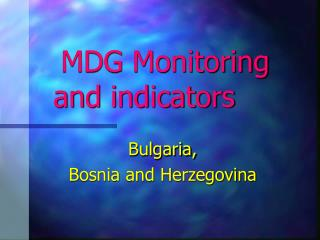 MDG Monitoring and indicators