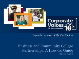 Business and Community College Partnerships: A How-To Guide October 3, 2011