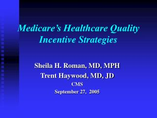 Medicare�s Healthcare Quality Incentive Strategies