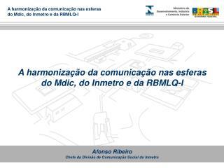 Afonso Ribeiro Chefe da Divisão de Comunicação Social do Inmetro