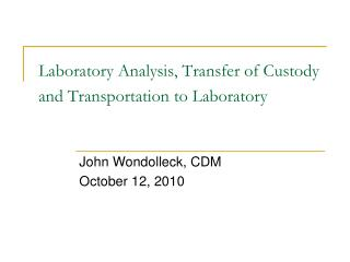 Laboratory Analysis, Transfer of Custody and Transportation to Laboratory