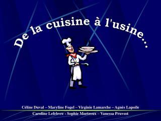 C line Duval   Maryline Fogel   Virginie Lamarche   Agn s Lapoile Caroline Lefebvre - Sophie Mortreux   Vanessa Pruvost