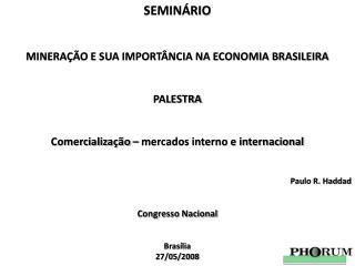 SEMINÁRIO MINERAÇÃO E SUA IMPORTÂNCIA NA ECONOMIA BRASILEIRA PALESTRA