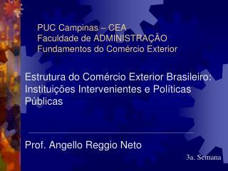 PUC Campinas � CEA Faculdade de ADMINISTRA��O Fundamentos do Com�rcio Exterior