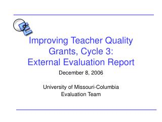 Improving Teacher Quality Grants, Cycle 3: External Evaluation Report