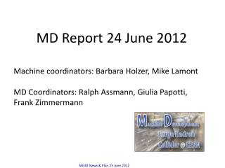 MD#2 News & Plan 23 June 2012