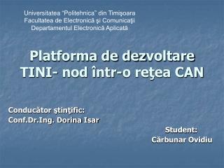 Platforma de dez voltare TINI- nod într-o reţea CAN